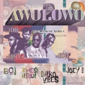 BoJ - Awolowo ft. Joey B, Kwesi Arthur & DarkoVibes